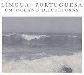 A Língua Portuguesa : um Oceano de Culturas
